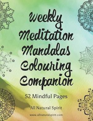 Weekly Meditation Mandalas Colouring Companion
