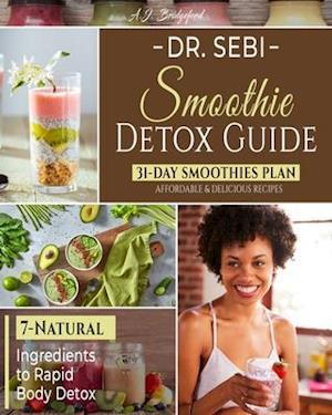 Dr. Sebi Smoothie Detox Guide