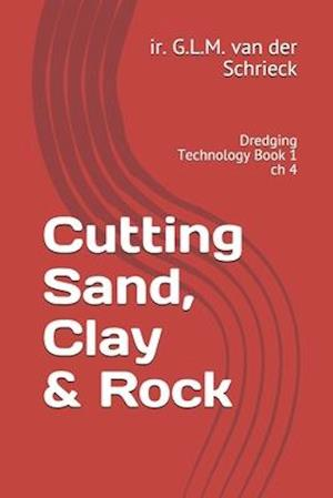 Chapter 4 Cutting Sand Clay and Rock