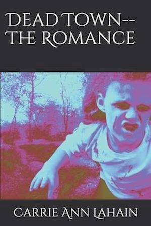Dead Town--The Romance