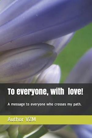 To everyone, with love!