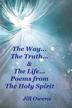 The Way, The Truth, & The Life