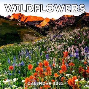 Wildflowers Calendar 2021: Cute Gift Idea For Wild Flowers Lovers Men And Women