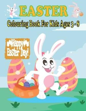 EASTER Colouring Book: For Kids Ages 3 - 8: Funny Easter Coloring Book,Easter Book, Unique And High Quality Images Coloring Pages with Cute