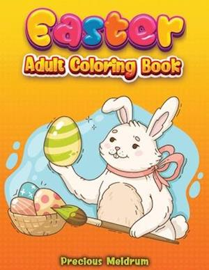 Easter Adult Coloring Book: A collection of 50 Unique coloring pages with Easter Eggs, Easter Bunnies and much more