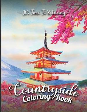Countryside Coloring Book: Beautiful Landscapes Scenery, Cute Farm Animals, Mandala And Relaxing Countryside Houses Gardens Coloring Book For Adult &