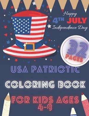 USA Patriotic Coloring Book For Kids Ages 4-8: Happy 4th July Independence Day ... United States Flags American Symbols And Icons