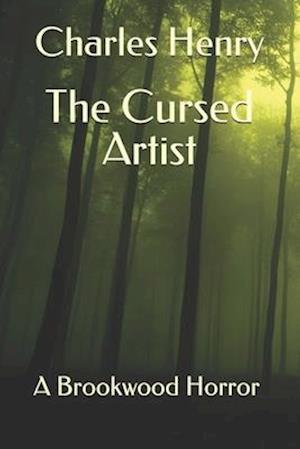 The Cursed Artist: A Brookwood Horror