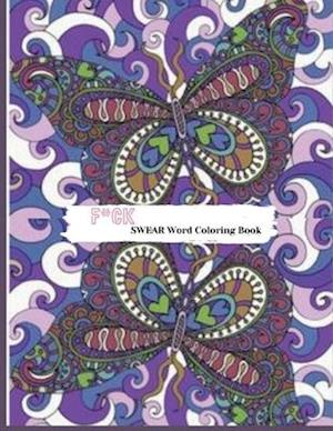 F*ck:Swear word coloring book: More than 45 Curse Word color design, tress relieving and relaxing coloring pages to help you deal with the craziness o