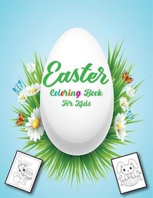 Easter Coloring Book for Kids: 50 Cute and Funny Pictures, Happy Easter Coloring for Toddlers and Preschoolers