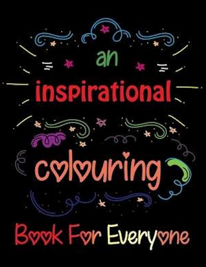 An Inspirational Coloring Book For Everyone: Easy Coloring Book for Adults