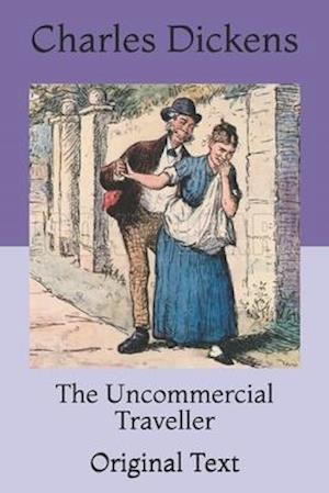 The Uncommercial Traveller: Original Text