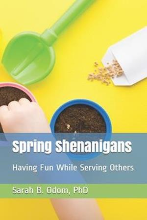 Spring Shenanigans