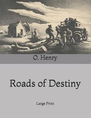 Roads of Destiny: Large Print