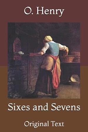 Sixes and Sevens: Original Text