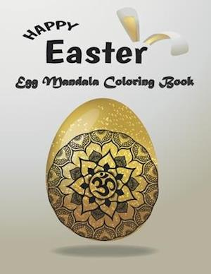 "Happy Easter Egg Mandala Coloring Book: Beautiful Collection of 50 Eggs Mandala Coloring Book for Adult 8,5""x11"" 104 pages, men, women, family. Funny"