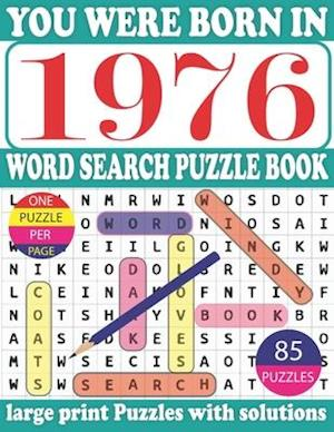 You Were Born In 1976 : Word Search puzzle Book: Get Stress-Free With Hours Of Fun Games For Seniors Adults And More With Solutions