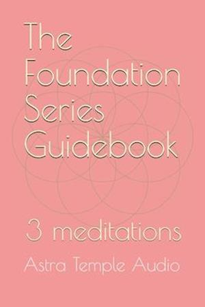 The Foundation Series Guidebook : 3 meditations