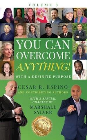 You Can Overcome Anything!: Volume 3 With A Definite Purpose