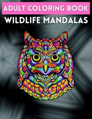 Adult Coloring Book Wildlife Mandalas : Animal Mandala Coloring Book for Adults featuring 50 Unique Animals Stress Relieving Design