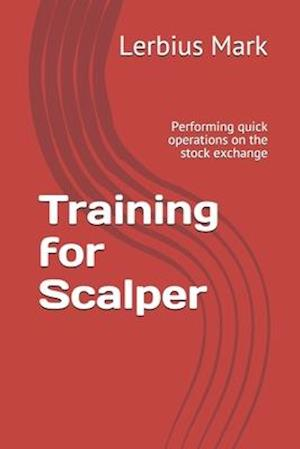 Training for Scalper: Performing quick operations on the stock exchange