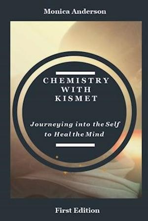 Chemistry with Kismet: Journeying into the Self to Heal the Mind