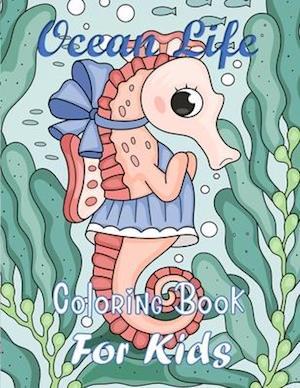 Ocean Life Coloring Book For Kids: Coloring book for kids age 6-8, 9-12, Coloring Books for Elementary Kids, Coloring Books, Ocean Coloring Book, Sea