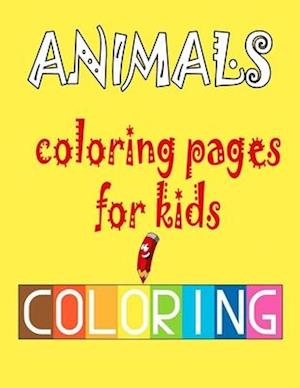 Animals coloring pages for kids: coloring book for kids 1-5 ages
