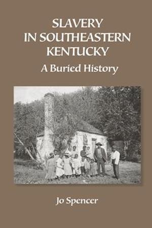 Slavery in Southeastern Kentucky: A Buried History