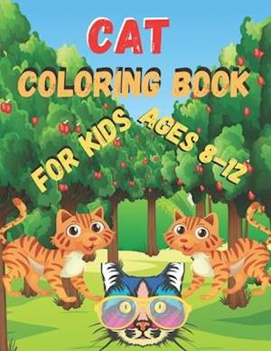 Cat Coloring Book for kids ages 8-12: Funny and Irreverent Coloring Book for Cat