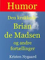 Den krukkede Brian de Madsen og andre fortællinger
