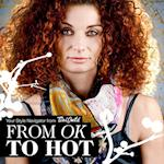 From OK to HOT - by Stylist Tini Owild
