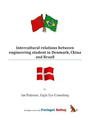 Intercultural relations between engineering student in Denmark, China and Brazil