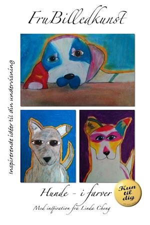 Hunde - i farver af Fru Billedkunst