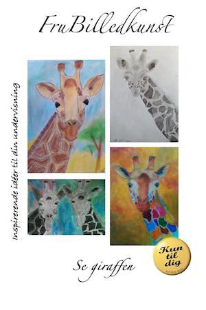 Se giraffen af Fru Billedkunst