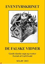 De falske vidner fortalt af Carl Ewald af Erik Rosekamp (udgiver)