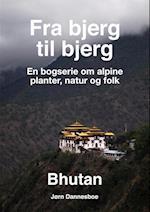 Fra bjerg til bjerg - Bhutan