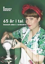 65 år i tal - Danmark siden 2. verdenskrig af Danmarks Statistik