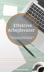 Effektive arbejdsvaner: Skru op for din personlige effektivitet og få meget mere ud af din arbejdsdag