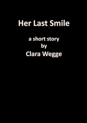 Her Last Smile af Clara Wegge