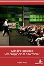 Den Professionelle foredragsholder og formidler