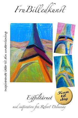 Eiffeltårnet med inspiration fra Robert Delaunay  - KUN TIL DIG-udgave. Må ikke deles.