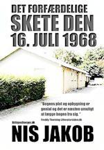 Det Forfærdelige Skete den 16. juli 1968 - Uddrag af Nis Jakob