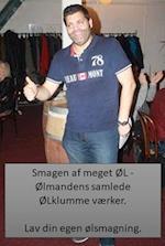Smagen af meget ØL - Ølmandens samlede ØLklumme værker.