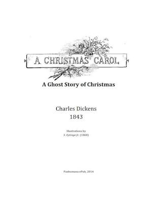 A Christmas Carol - A Ghost Story of Christmas af Charles Dickens