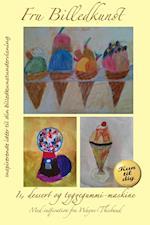 Is, dessert og tyggegummimaskine - med inspiration fra Wayne Thiebaud