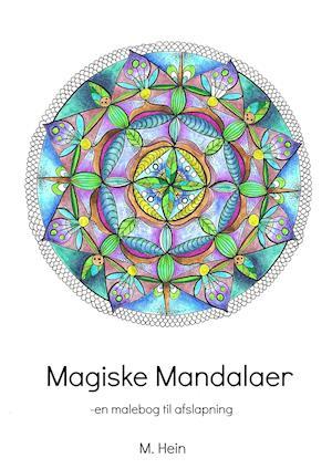 Magiske Mandalaer af M. Hein