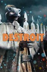 Destroit af John Doe Shelley
