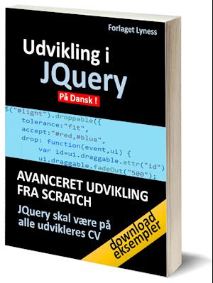 JQuery Udvikling. Boost din JavaScript udvikling med Jquery programmering