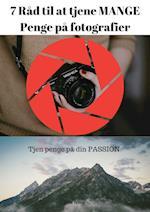 7 Råd til at tjene MANGE penge på fotografier